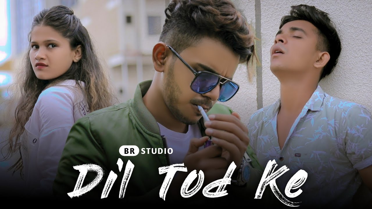 Dil Tod Ke | Hasti Ho Mera | Heart Touching Love Story | B Praak | Love Story Dil Tod Ke | BR-Studio