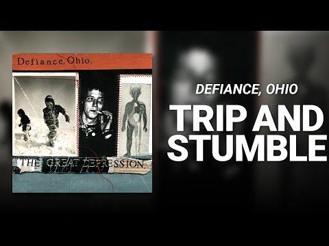 Defiance, Ohio // Trip and Stumble