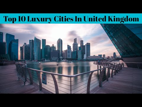 Top 10 Most Best Luxury Cities In The Uk | Best City In United Kingdom | Advotis4u