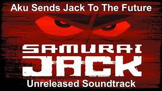 Samurai Jack Unreleased Soundtrack - Aku Sends Jack To The Future