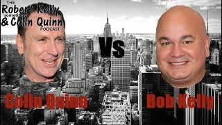 Colin Quinn vs Bob Kelly  -