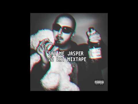 Say Me Jasper - 20 lat mixtape ( full album ) 2016