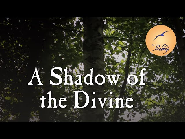A Shadow of the Divine by Prabhuji