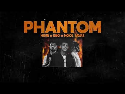 XIDIR feat. ENO & KOOL SAVAS - PHANTOM (Official Audio)