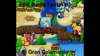 Epic Battle Fantasy 3 #4 | El gran calamardo