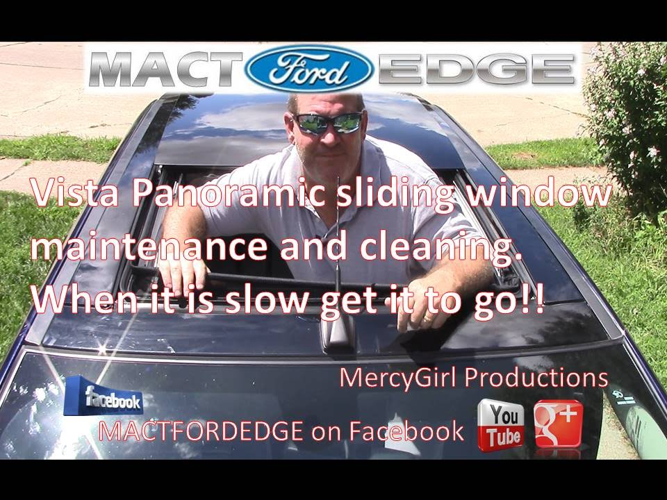Ford Edge Panoramic Vista Roof Maintenance Part 1 Youtube