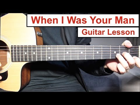Bruno Mars When I Was Your Man Guitar Lesson Tutorial How To