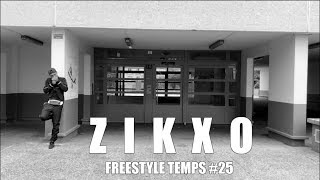 Zikxo - Freestyle Temps #25