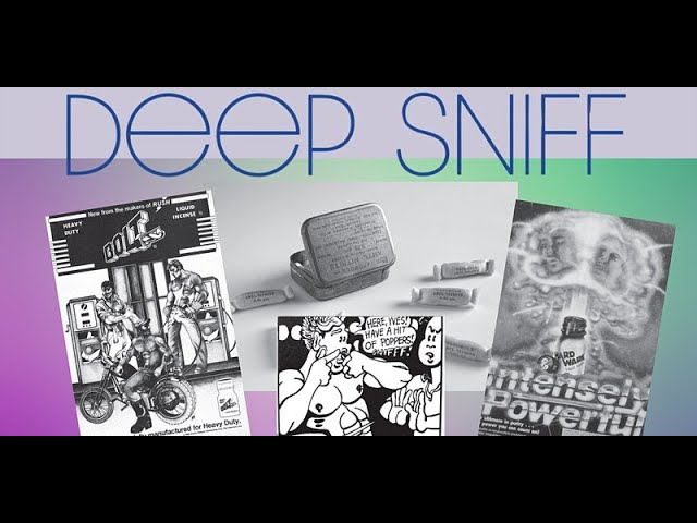 Deep Sniff Launch: A History of Poppers and Queer Futures. Adam Zmith talks to Stewart Who? 14.09.21