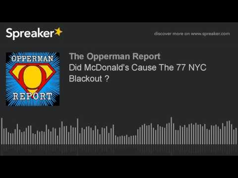Did McDonald's Cause The 77 NYC Blackout ?
