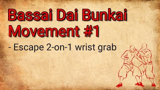 Bassai Dai - Bunkai/Application - Movement #1 - Escape 2-on-1 Wrist-grab
