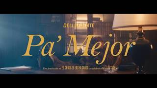 DELLAFUENTE - PA' MEJOR [VIDEO OFICIAL]