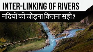 Interlinking of Rivers in India Part 1, Benefit of farmers or a natural disaster? Indian Geography