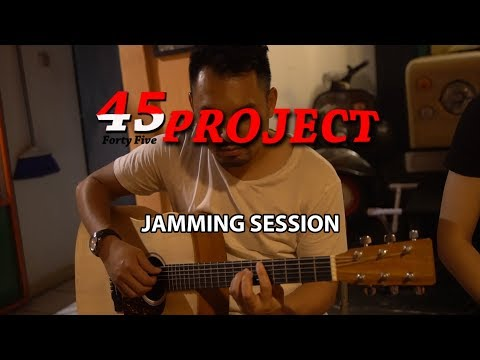 FORTY FIVE PROJECT - JAMMING SESSION STAY WITH ME (COVER)