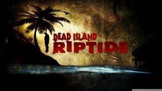 Dead Island Riptide - Mon aventure {Episode 01} Gameplay en Francais