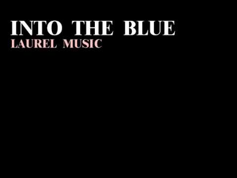 Into the Blue - Laurel Music