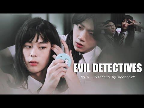 [VIETSUB] Evil Detectives - EP 5