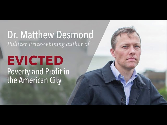 Dr  Matthew Desmond's the author of Evicted
