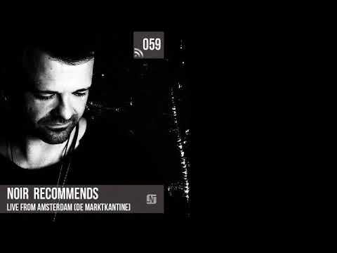 Noir Recommends 059 // Live from Amsterdam