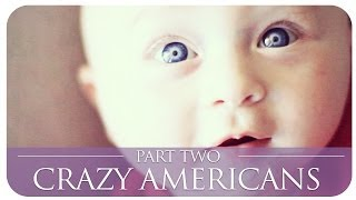 CRAZY AMERICANS | PART 2 Thumbnail