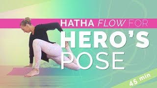 Hatha Yoga Flow: Virasana - Hero's Pose and Reclining Hero for Deep Quad Opening (45-min) All Levels