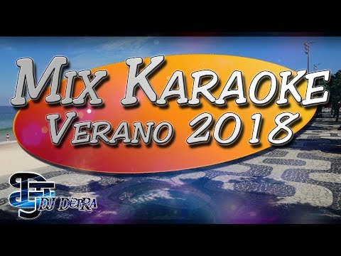♫ Mix Karaoke Verano 2018 |Creado por Dj DEpRa| ♫