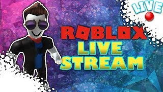 Roblox Live Stream! What We Playin Today!