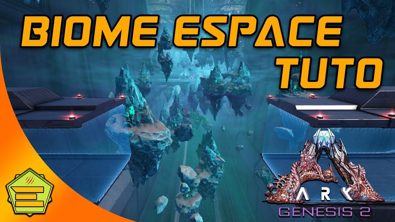 Biome espace - Tuto ressources et astuces - Genesis 2 ARK - PS/PC/XBOX