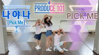 PRODUCE 101 - Pick Me & 나야 나 Remix [DANCE COVER BY NEXT]