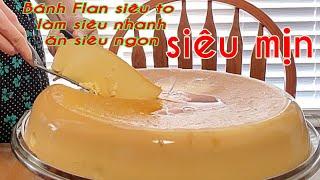Làm Bánh Flan Siêu To Khổng Lồ Siêu Nhanh Siêu Ngon ăn siêu mát cho Mùa Hè