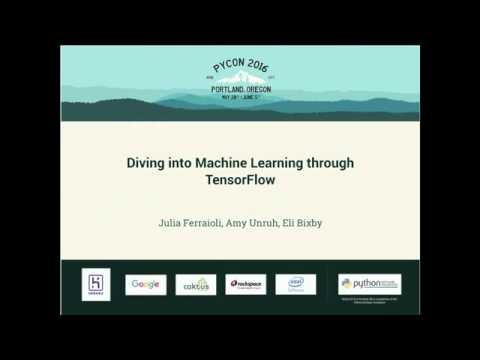 Julia Ferraioli, Amy Unruh, Eli Bixby - Diving into Machine Learning through TensorFlow - PyCon 2016