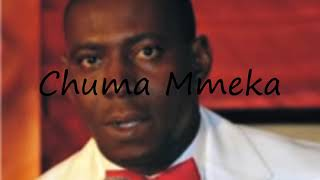 How to Pronounce Chuma Mmeka