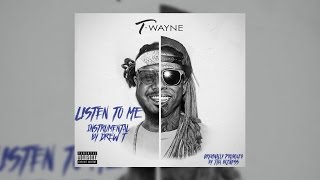 Listen To Me Instrumental T Pain And Lil Wayne Remade By DrewT513