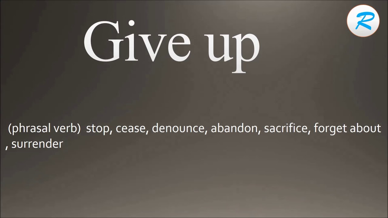 How to pronounce Give up