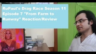 RuPaul's Drag Race Season 11 Episode 7 REACTION/REVIEW: From Farm to Runway