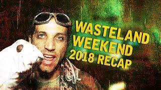 Wasteland Weekend 2018 Recap!!!