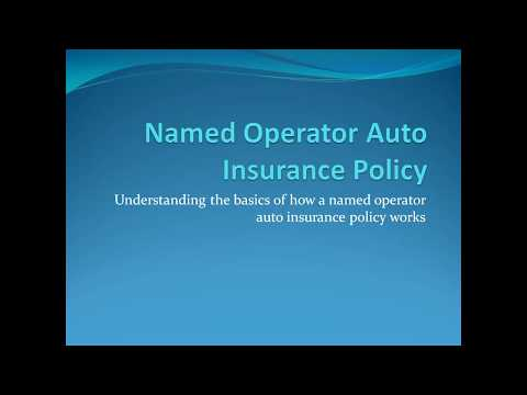 BASICS OF A NAMED OPERATOR AUTO INSURANCE POLICY
