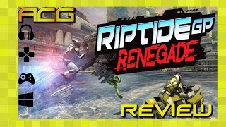 """Riptide GP: Renegade Review """"Buy, Wait for Sale, Rent, Never Touch?"""""""