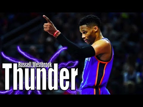 "Russell Westbrook 2017 Mix ~ ""Thunder"""