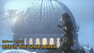 Rise of the Tomb Raider - Endboss - Battles