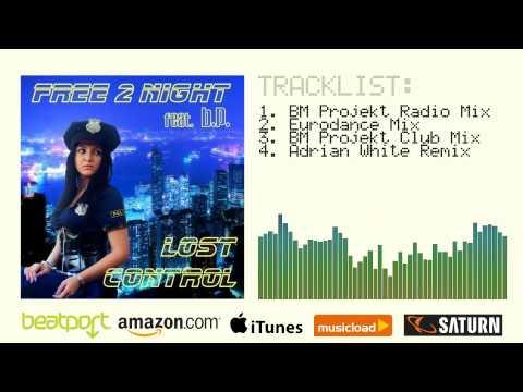 FREE 2 NIGHT feat. b.p. - Lost control [B.M Project Dance Radio Mix]