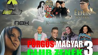 Repeat youtube video Pörgős Magyar zenék 3 ★♫ TOP Hungarian Club Music 3 ★♫★