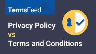 Privacy Policy vs Terms & Conditions