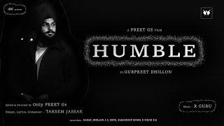 Humble   Full video   Tarsem Jassar new songs   Ft.Gurpreet Dhillon   iDC Presents   A Preet Gs Film