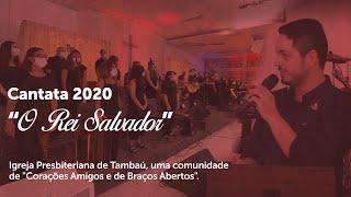 IPTambaú | Cantata de Natal - O Rei Salvador | 25/12/2020