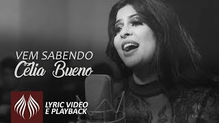 Célia Bueno   Vem Sabendo [Lyric vídeo e Playback]
