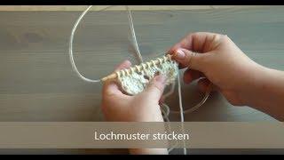 Repeat youtube video Lochmuster stricken - ganz einfach!