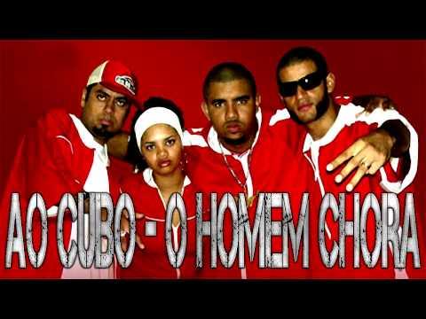AO CUBO - O HOMEM CHORA (LETRA+DOWNLOAD)