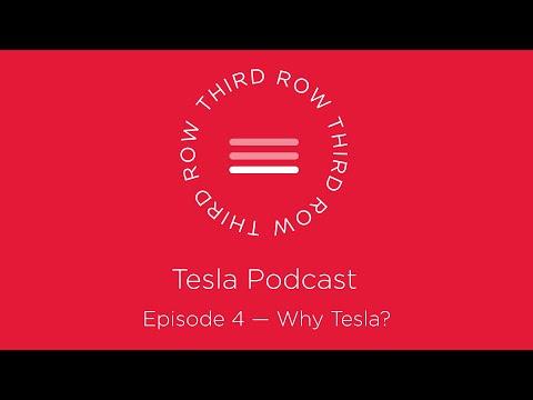 Third Row Tesla Podcast - Episode 4 - Why Tesla?