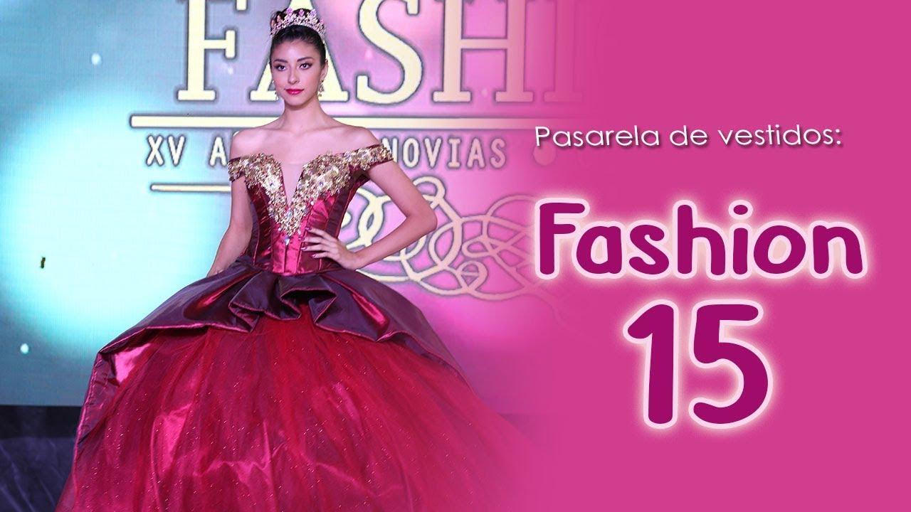 cef77bd26b Expo 15 Pasarela de vestidos de 15 años por Fashion 15   Junio 2018 ...